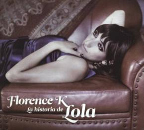 Photo du dernier CD de Florence K. « La historia de Lola »