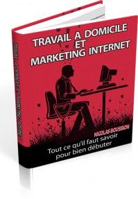 Travail à Domicile et Marketing Internet